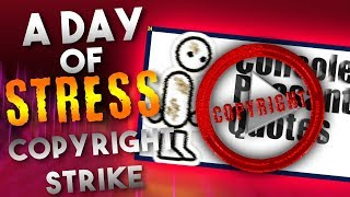 A Day Of Stress (The Copyright Strike)