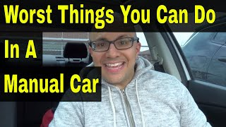 Top 8 Worst Things You Can Do In A Manual Car