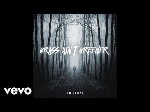 Chris Brown - Grass Ain't Greener (Audio)