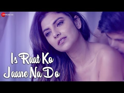 Xxx Mp4 Is Raat Ko Jaane Na Do Official Music Video Sumedha Karmahe Amjad Nadeem 3gp Sex