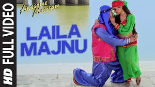 Laila Majnu FULL VIDEO Song | AWESOME MAUSAM | Javed Ali, Monali Thakur | T-Series