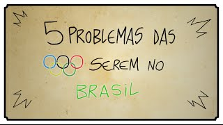5 PROBLEMAS DAS OLIMPÍADAS SEREM NO BRASIL