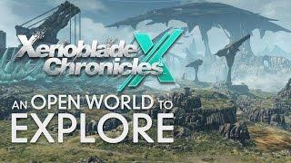 An Open World to Explore - Xenoblade Chronicles X