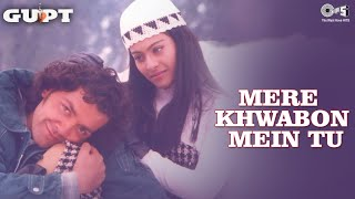 Mere Khwabon Mein Tu - Gupt | Bobby Deol, Kajol & Manisha Koirala | Alka Yagnik & Kumar Sanu