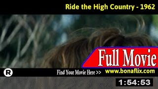 Watch: Ride the High Country (1962) Full Movie Online