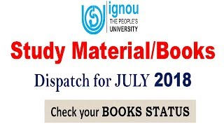 IGNOU STUDY MATERIAL/BOOKS  DISPATCH STATUS UPDATED FOR JULY 2018 SESSION [CHECK YOUR STATUS NOW]
