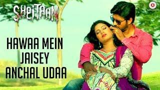 Hawaa Mein Jaisey Anchal Udaa - Sheitaan   Nirab Hossain & Kavita Radheshyam   Sheryaar Tiwana