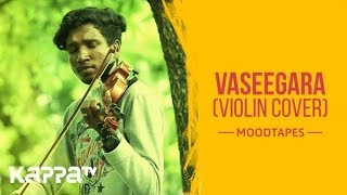 Vaseegara(Violin Cover) - Jyothis & Akshay - Moodtapes - Kappa TV