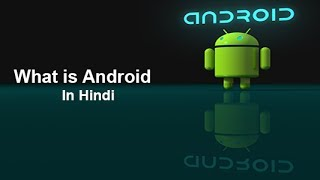 What is Android In Hindi || INTRODUCTION TO ANDROID