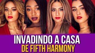 Invadindo a Casa de Fifth Harmony
