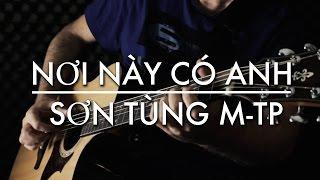 NƠI NÀY CÓ ANH | SƠN TÙNG M-TP | IGOR PRESNYAKOV | Fingerstyle guitar cover