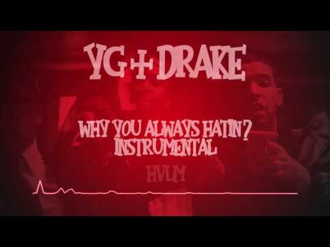 YG & Drake - Why You Always Hatin? Instrumental (A JAYBeatz Remake) #HVLM