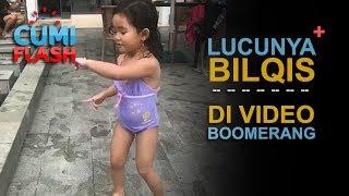 Video Boomerang Bilqis Bikin Ngakak - CumiFlash 17 Juli 2017