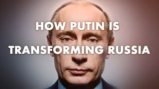 How Putin Is Transforming Russia