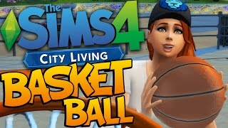 Sims 4 - PLAYING BASKETBALL IN THE SIMS ?!!? - The Sims 4 City Living DLC