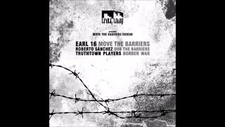 EARL SIXTEEN/MOVE THE BARRIERS/ROBERTO SANCHEZ/DUB THE BARRIERS/TRUTH TOWN 10''