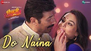 Do Naina | Bhaiaji Superhit |Sunny Deol, Preity G Zinta|Yasser Desai, Aakanksha Sharma|Amjad Nadeem