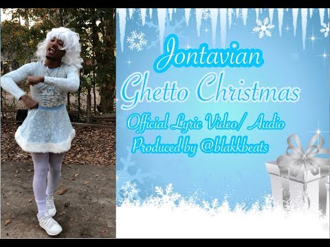 Jontavian - Ghetto Christmas ( OFFICIAL AUDIO / LYRIC VIDEO) Produced by @blakkbeats