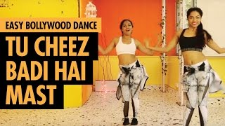Tu Cheez Badi Hai Mast | Machine | Easy Bollywood Dance | LiveToDance with Sonali