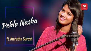 Pehla Nasha (Cover)| ft. Amrutha Suresh