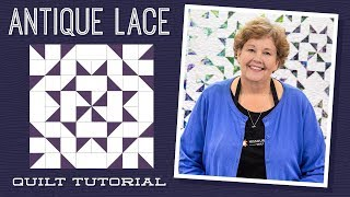"Make an ""Antique Lace"" Quilt with Jenny Doan of Missouri Star (Video Tutorial)"