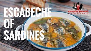Escabeche of Sardines | Everyday Gourmet S7 EP50