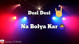 Desi Desi Na Bolya Kar   Attitude Status Video   Journey To Reality