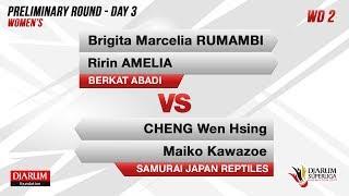 PRELIMINARY ROUNDS | WD2 | BRIGITA / RIRIN  (BERKAT ABADI) VS CHENG / MAIKO (SAMURAI JAPAN REPTILES)