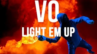Light 'Em Up (Lyrics Video) - Vo ft. Robin Loxley (As seen in Lethal Weapon)