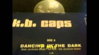 K.B. CAPS  -  DANCING IN THE DARK