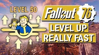 FALLOUT 76: How To Level Up REALLY FAST in Fallout 76!! (Ultimate Experience Guide)