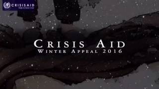 Crisis Aid - Winter Appeal 2016