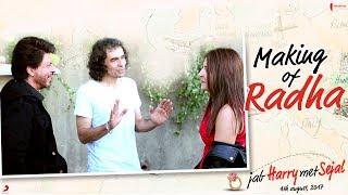 Making of Radha | Jab Harry Met Sejal | Shah Rukh Khan, Anushka Sharma