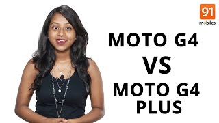 Moto G4 or Moto G4 Plus: Which One Should You Buy
