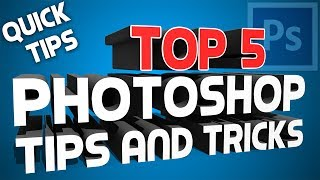 Quick Tips - Top 5 Photoshop Tricks