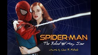 SPIDER-MAN : The Ballad of Mary Jane (A Fan Film)
