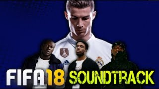 FIFA 18 Soundtrack Reveal Trailer Song - Theme Song (FULL SONG)