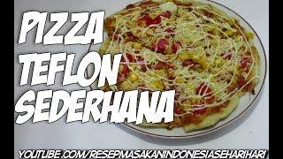 cara membuat pizza dengan wajan teflon - resep pizza sederhana