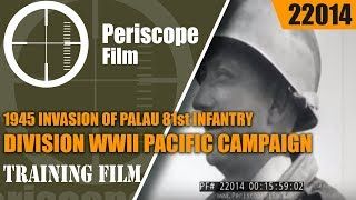 1945 INVASION OF PALAU    81st INFANTRY DIVISION   WWII PACIFIC CAMPAIGN  22014