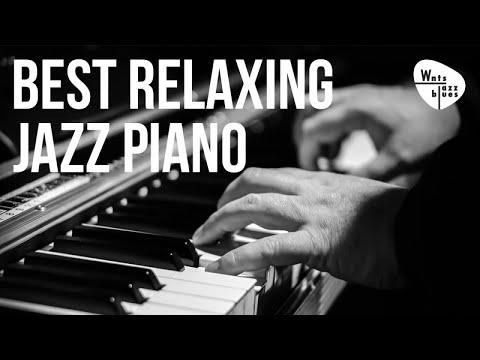 Best Relaxing Jazz Piano Jazz Piano Hits & Soft Ballads