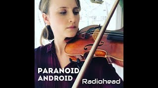 "Radiohead ""Paranoid Android"" VIOLIN cover"