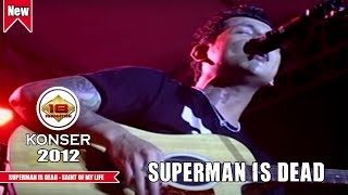 SUPERMAN IS DEAD - SAINT OF MY LIFE (LIVE KONSER MALANG 2012)