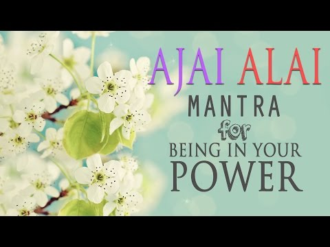 Xxx Mp4 Ajai Alai Mantra For Being In Your Power Amp To Develop Radiant Body 3gp Sex