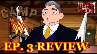 Camp WWE Episode 3 REVIEW - Slaughter Hacks