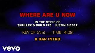 Skrillex, Diplo, Justin Bieber - Where Are U Now (Karaoke)