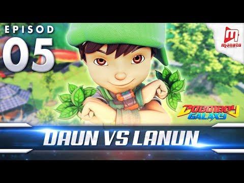 BoBoiBoy Galaxy EP05 | BoBoiBoy Daun VS Lanun
