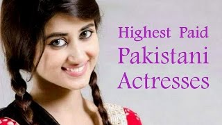 Top 10 Highest Paid Pakistani Actresses 2015