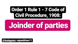 Order 1 Rule 1 - 7 CPC: Joinder Of Parties