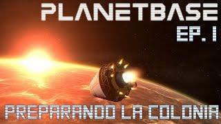 Planetbase en Español / Ep. 1 / Preparando la colonia