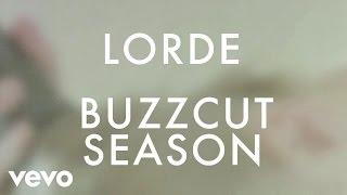 Lorde - Buzzcut Season